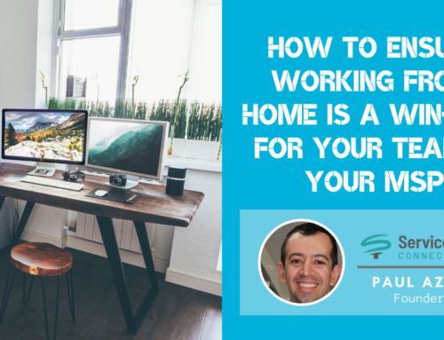 How to Ensure Working From Home is a WIN-WIN for Your Team & Your MSP