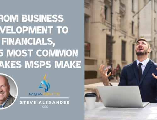 From Business Development to Financials, The Five Most Common Mistakes MSPs Make