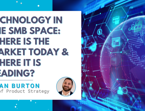 Technology in the SMB Space: Where Is The Market Today and Where Is It Heading?