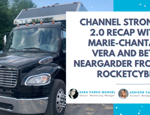 Channel Strong 2.0 Recap with Marie-Chantal Vera and Beth Neargarder from RocketCyber