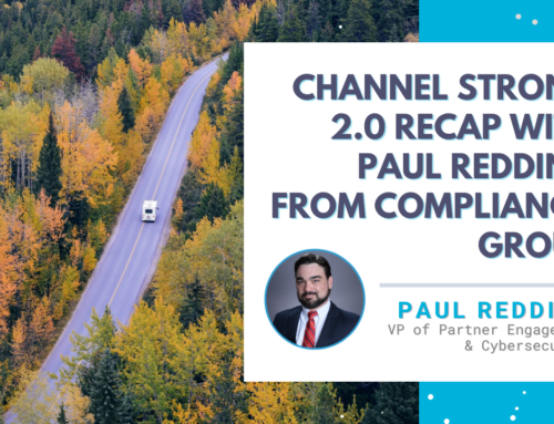 Channel Strong 2.0 Recap with Paul Redding from Compliancy Group