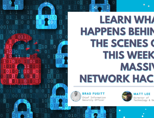 Learn What Happens Behind The Scenes of this Week's Massive Network Hack with Brad Fugitt from Pax8 & Matt Lee from Iconic IT
