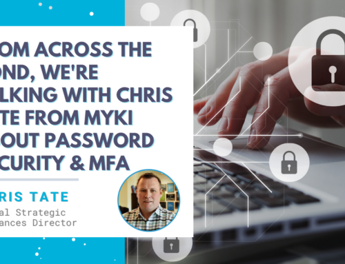 From Across the Pond, We're Talking With Chris Tate From Myki About Password Security and MFA