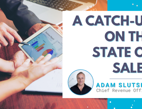 A Catch-Up On the State of Sales