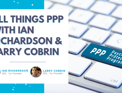 All Things PPP with Ian Richardson and Larry Cobrin