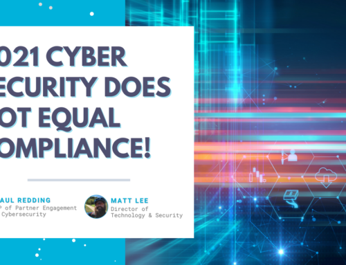 2021 Cyber Security Does Not Equal Compliance!
