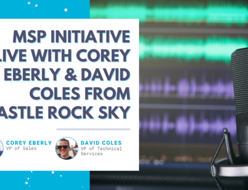 MSP Initiative LIVE with Corey Eberly and David Coles from Castle Rock Sky