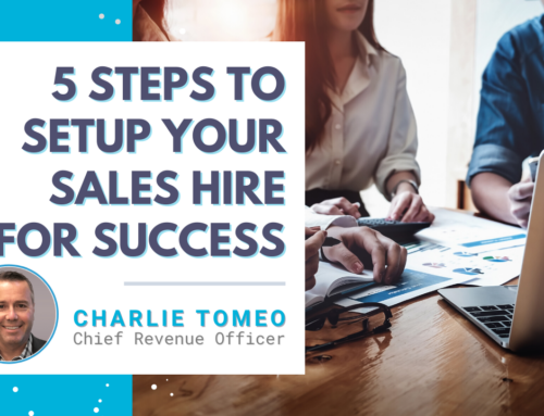 5 Steps To Setup Your Sales Hire For Success
