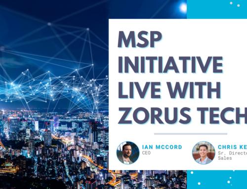 MSP Initiative Live with Zorus Tech
