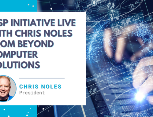 MSP Initiative LIVE with Chris Noles from Beyond Computer Solutions