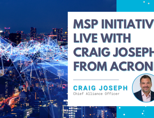 MSP Initiative LIVE with Craig Joseph from Acronis