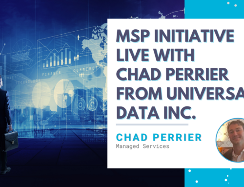 MSP Initiative LIVE with Chad Perrier from Universal Data Inc.