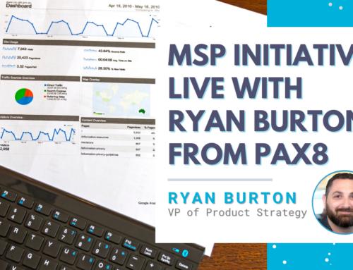 MSP Initiative LIVE with Ryan Burton from Pax8