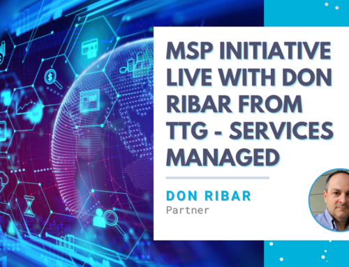 MSP Initiative LIVE with Don Ribar from TTG – Services Managed