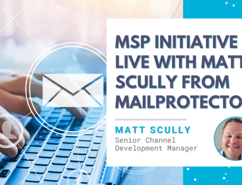 MSP Initiative LIVE with Matt Scully from Mailprotector