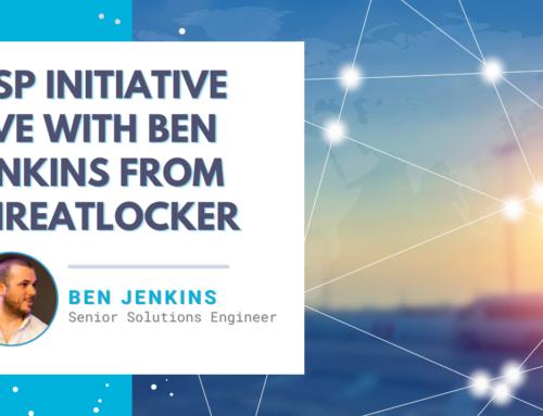 MSP Initiative LIVE with Ben Jenkins from Threatlocker